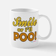 Smile or I'll Poo! Mug