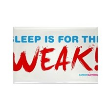 Sleep is for the Weak! Rectangle Magnet