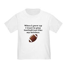 Play Football Like My Brother T-Shirt