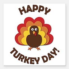 "Happy Turkey Day! Square Car Magnet 3"" x 3"""