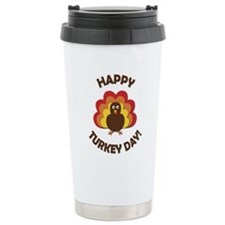 Happy Turkey Day! Travel Coffee Mug