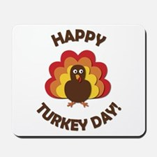 Happy Turkey Day! Mousepad