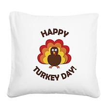 Happy Turkey Day! Square Canvas Pillow