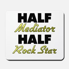 Half Mediator Half Rock Star Mousepad