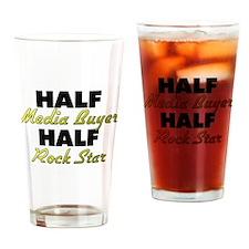 Half Media Buyer Half Rock Star Drinking Glass