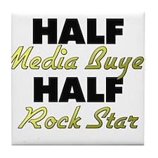 Half Media Buyer Half Rock Star Tile Coaster