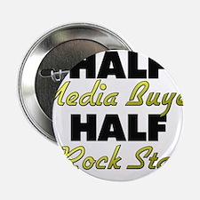 "Half Media Buyer Half Rock Star 2.25"" Button"