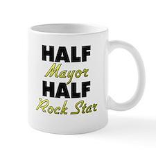 Half Mayor Half Rock Star Mugs