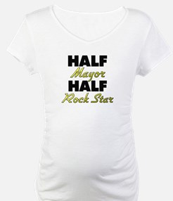 Half Mayor Half Rock Star Shirt
