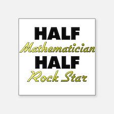 Half Mathematician Half Rock Star Sticker