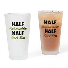 Half Mathematician Half Rock Star Drinking Glass