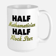 Half Mathematician Half Rock Star Mugs