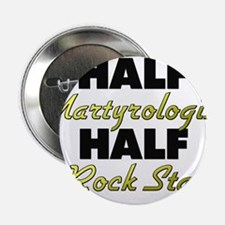 "Half Martyrologist Half Rock Star 2.25"" Button"