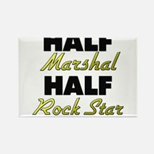 Half Marshal Half Rock Star Magnets
