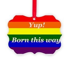 Gay Rainbow flag Yup Born This Way Ornament