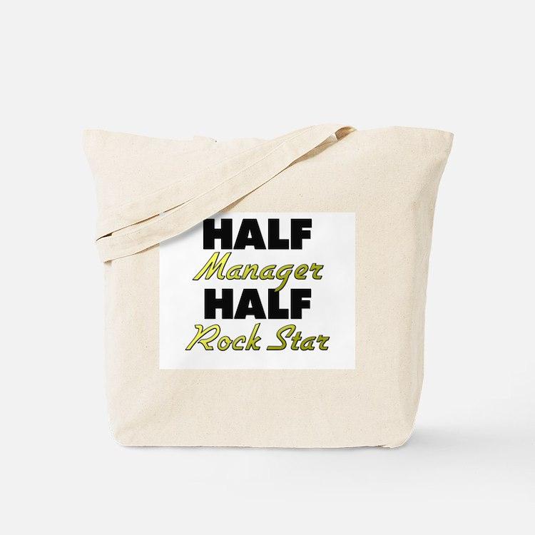 Half Manager Half Rock Star Tote Bag