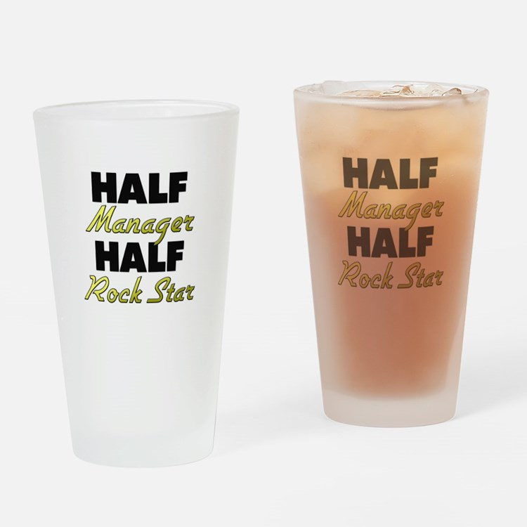 Half Manager Half Rock Star Drinking Glass