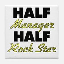 Half Manager Half Rock Star Tile Coaster