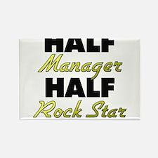 Half Manager Half Rock Star Magnets