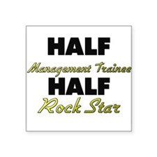 Half Management Trainee Half Rock Star Sticker