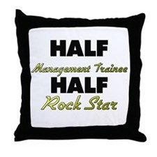 Half Management Trainee Half Rock Star Throw Pillo
