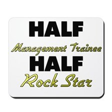 Half Management Trainee Half Rock Star Mousepad