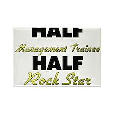 Half Management Trainee Half Rock Star Magnets