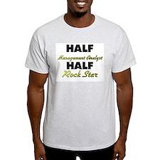 Half Management Analyst Half Rock Star T-Shirt