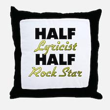 Half Lyricist Half Rock Star Throw Pillow