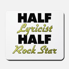 Half Lyricist Half Rock Star Mousepad