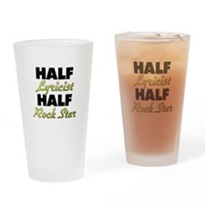 Half Lyricist Half Rock Star Drinking Glass