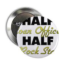 "Half Loan Officer Half Rock Star 2.25"" Button"