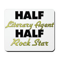 Half Literary Agent Half Rock Star Mousepad