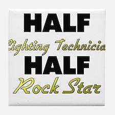 Half Lighting Technician Half Rock Star Tile Coast
