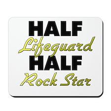 Half Lifeguard Half Rock Star Mousepad