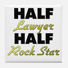 Half Lawyer Half Rock Star Tile Coaster