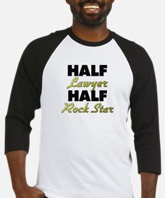 Half Lawyer Half Rock Star Baseball Jersey