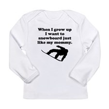 Snowboard Like My Mommy Long Sleeve T-Shirt