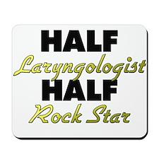Half Laryngologist Half Rock Star Mousepad