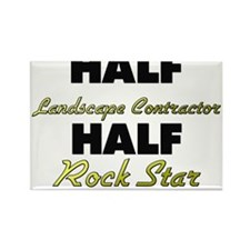 Half Landscape Contractor Half Rock Star Magnets