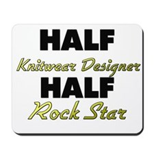 Half Knitwear Designer Half Rock Star Mousepad