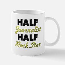 Half Journalist Half Rock Star Mugs