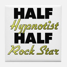 Half Hypnotist Half Rock Star Tile Coaster