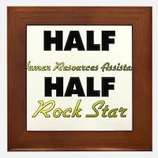 Half Human Resources Assistant Half Rock Star Fram