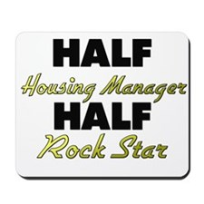 Half Housing Manager Half Rock Star Mousepad