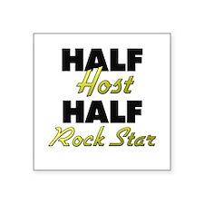 Half Host Half Rock Star Sticker