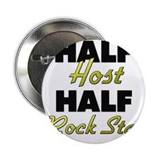 "Half Host Half Rock Star 2.25"" Button"