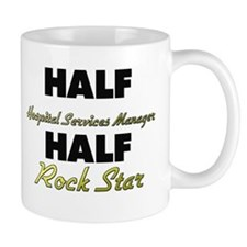 Half Hospital Services Manager Half Rock Star Coffee Mugs