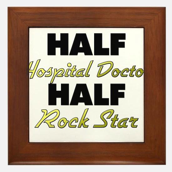 Half Hospital Doctor Half Rock Star Framed Tile