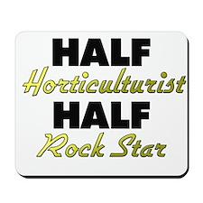 Half Horticulturist Half Rock Star Mousepad